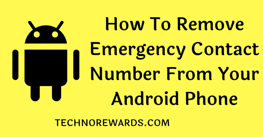How To remove Emergency Contact Number from Your Phone