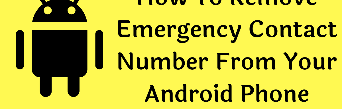 How to Remove Emergency Number From Android Phone 2021